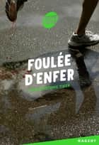 Foulée d'enfer eBook by Jean-Christophe Tixier