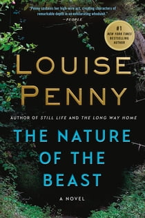 The Nature of the Beast - A Chief Inspector Gamache Novel ebook by Louise Penny