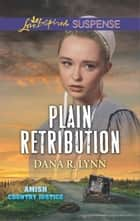 Plain Retribution - Faith in the Face of Crime eBook by Dana R. Lynn