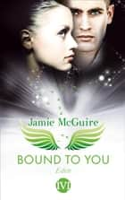 Bound to You - Eden ebook by Jamie McGuire, Frauke Meier