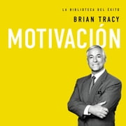 Motivación audiobook by Brian Tracy