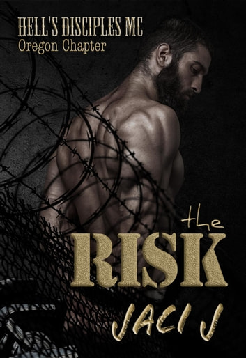 The Risk - Hell's Disciples MC, #6 eBook by Jaci J