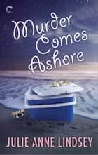 Murder Comes Ashore ebook by