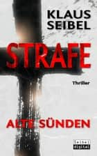 STRAFE - Alte Sünden - Thriller ebook by Klaus Seibel
