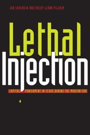 Lethal Injection - Capital Punishment in Texas during the Modern Era ebook by Jon Sorensen,Rocky LeAnn  Pilgrim,Evan J.  Mandery