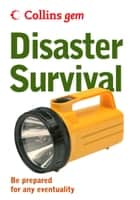 Disaster Survival (Collins Gem) ebook by Collins