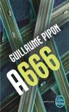 A666 - Édition intégrale ebook by Guillaume Pipon
