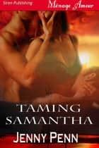 Taming Samantha ebook by Jenny Penn