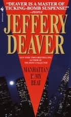 Manhattan Is My Beat eBook par Jeffery Deaver