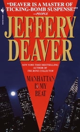 Manhattan Is My Beat ebook by Jeffery Deaver