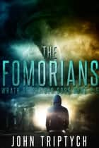The Fomorians - Wrath of the Old Gods (Young Adult), #2 ebook by John Triptych