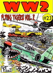 World War 2 The Flying Tigers Volume 2 ebook by Ronald Ledwell Sr