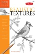 "Drawing Made Easy: Realistic Textures: Discover your ""inner artist"" as you explore the basic theories and techniques of pencil drawing ebook by Diane Cardaci"