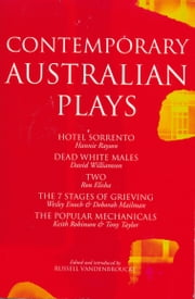Contemporary Australian Plays - The Hotel Sorrento; Dead White Males; Two; The 7 Stages of Grieving; The Popular Mechanicals ebook by Ron Elisha,Wesley Enoch,Deborah Mailman,Keith Robinson,Tony Taylor,David Williamson,Russell Vandenbroucke,Rayson