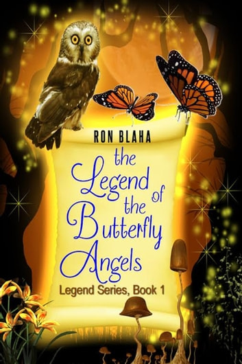 The Legend of the Butterfly Angels, Legend Series, Book 1 ebook by Ron Blaha