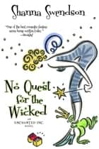 No Quest For The Wicked ebook by Shanna Swendson