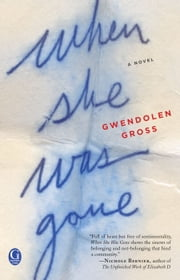 When She Was Gone ebook by Gwendolen Gross