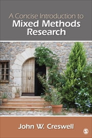 A Concise Introduction to Mixed Methods Research ebook by John W. Creswell