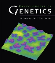 Encyclopedia of Genetics ebook by Eric C.R. Reeve