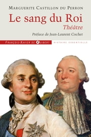 Le sang du roi ebook by Jean-Laurent Cochet,Marguerite Castillon du Perron
