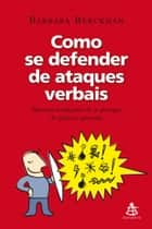 Como se defender de ataques verbais ebook by Barbara Berckhan