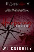 Harboring the Truth - The Capsule Killer, #3 ebook by WL Knightly