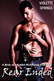 Rear Ended (MMF Motorcycle Club Erotica) ebook by Violette Springs