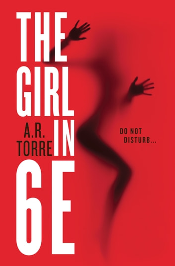 The Girl in 6E ebook by A. R. Torre,Alessandra Torre