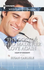 The Doctor Who Made Her Love Again ebook by Susan Carlisle