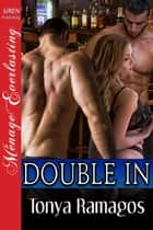 Double In ebook by Tonya Ramagos