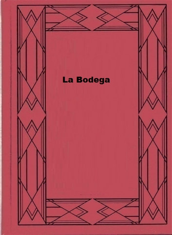 La Bodega ebook by Vicente Blasco Ibáñez