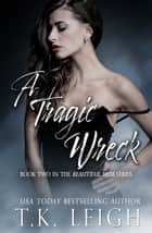 A Tragic Wreck ebook by