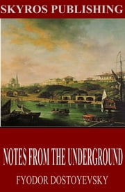 Notes from the Underground ebook by Fyodor Dostoyevsky,Constance Garnett