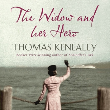 The Widow and her Hero audiobook by Thomas Keneally