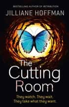 The Cutting Room ebook by Jilliane Hoffman