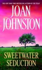 Sweetwater Seduction ebook by Joan Johnston