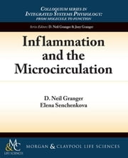 Inflammation and the Microcirculation ebook by Granger, D. Neil