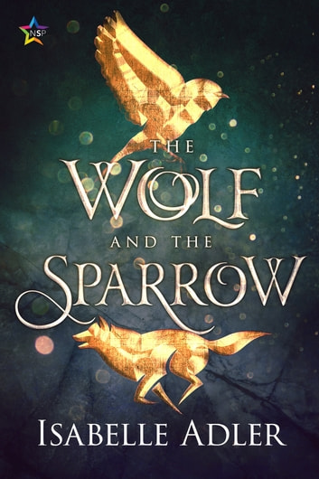 The Wolf and the Sparrow ebook by Isabelle Adler