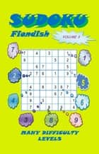 Sudoku Fiendish, Volume 3 ebook by YobiTech Consulting