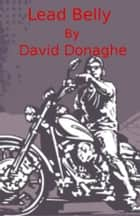 Lead Belly ebook by David Donaghe