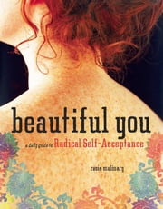 Beautiful You - A Daily Guide to Radical Self-Acceptance ebook by Rosie Molinary