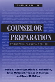Counselor Preparation - Programs, Faculty, Trends ebook by