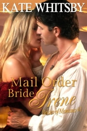 Mail Order Bride Irene - Brides of Montana, #1 ebook by Kate Whitsby