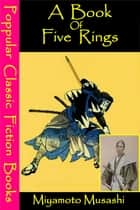 A Book Of Five Rings ebook by Miyamoto Musashi