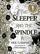 The Sleeper and the Spindle ebook by Neil Gaiman, Chris Riddell