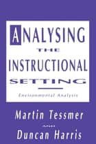 Analysing the Instructional Setting ebook by Martin Tessmer,Duncan Harris