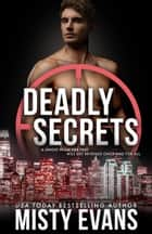 Deadly Secrets - SCVC Taskforce, Book 7 ebook by Misty Evans