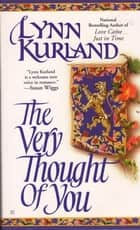 The Very Thought of You ebook by Lynn Kurland