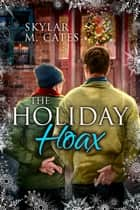The Holiday Hoax ebook by Skylar M. Cates