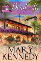 Dead Air ebook by Mary Kennedy